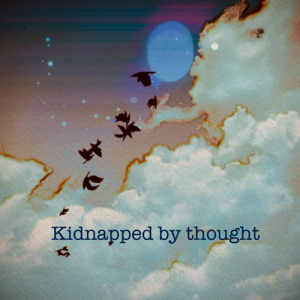 Kidnapped by thought  300x300