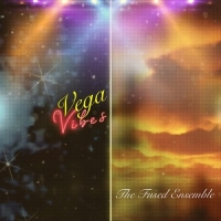 Vega Vibes-The Fused Ensemble
