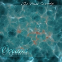 Oceans -The Fused Ensemble